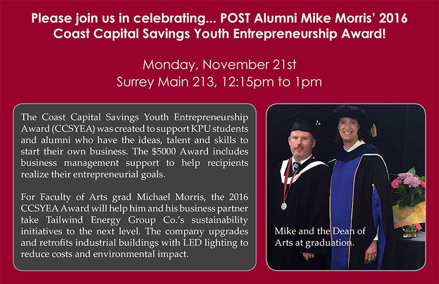 Please join us in celebrating POST Alumni Mike Morris' 2016 Coast Capital Savings Youth Entrepreneurship Award!