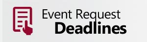 Event Request Deadlines