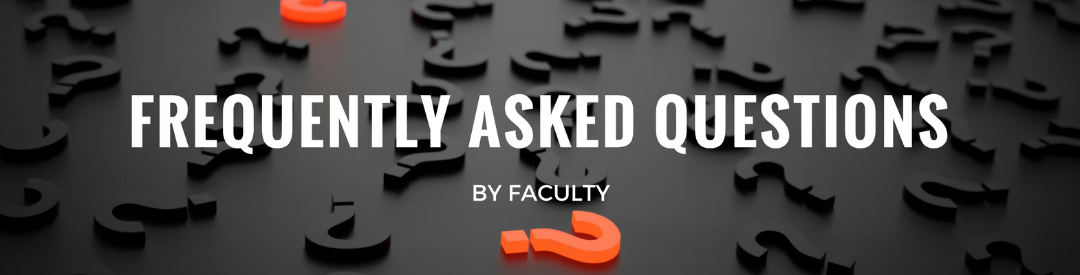 Faculty FAQ