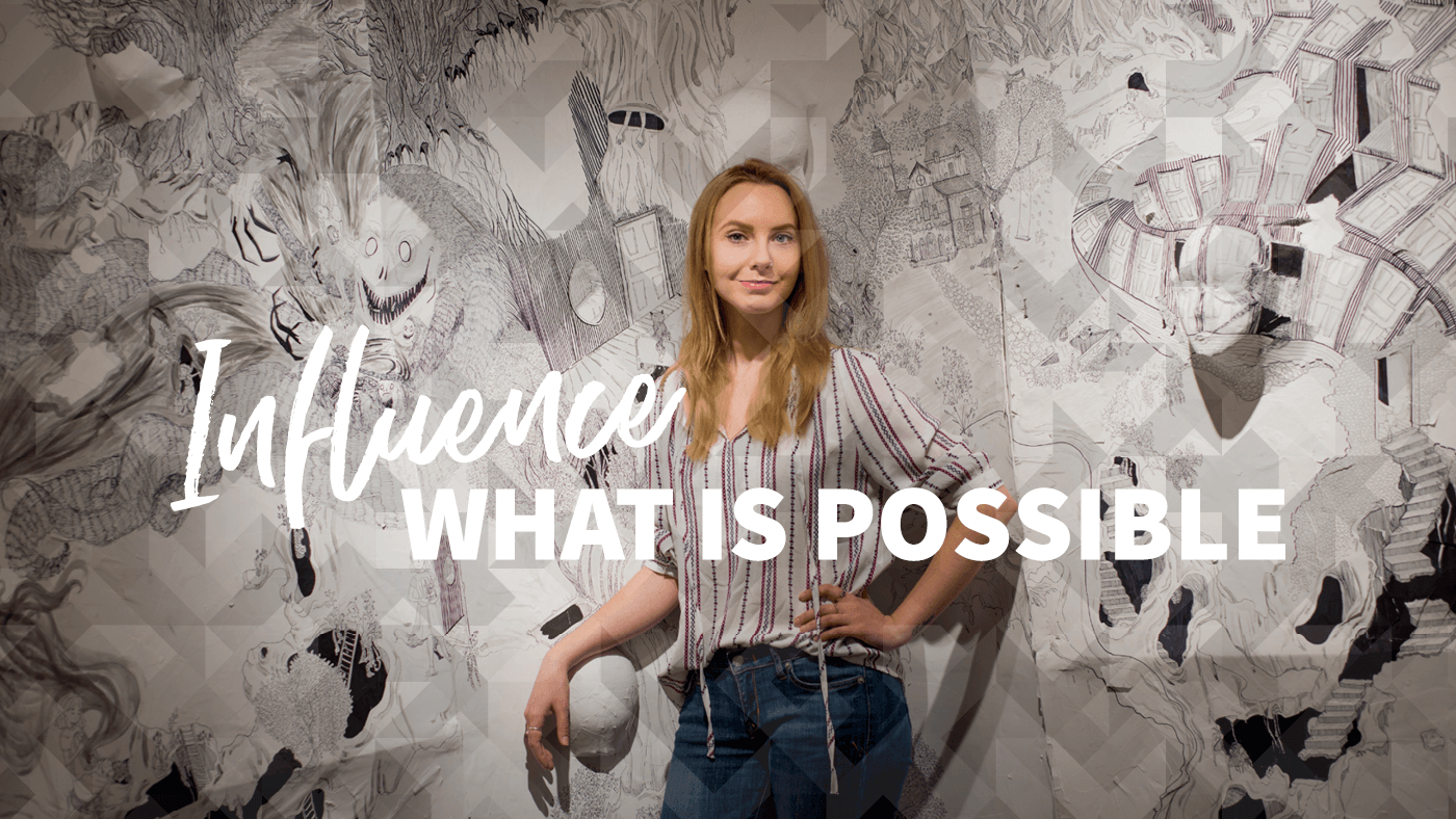 Influence What is Possible